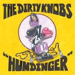 """Dirty Knobs - Humdinger/Feelin High (7"""") - Mike Campbell's The Dirty Knobs featuring a cover of J.J. Cale's """"Humdinger"""" and a non-LP B-side """"Feelin' High"""" (RSD2038)"""