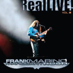 Frank Marino & Mahogany Rush - Real Live! Vol. 2 (2LP) - First time on Vinyl. Embossed Deluxe Gatefold with live photos and enhanced liner Notes. Recorded live at Club Soda in Montreal, Canada on September 8, 2001. (RSD2089)
