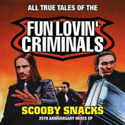 """Fun Lovin Criminals - Scooby Snacks  (12"""") -  Six track orange vinyl single to celebrate the 25th Anniversary of their debut. Lots of remixes. (RSD2053)"""