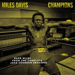 Miles Davis - Champions - Rare Miles from the Jack Johnson Sessions (LP) - Funk-infused recordings featuring Wayne Shorter, John McLaughlin, Dave Holland, Keith Jarrett, Herbie Hancock, Jack DeJohnette, & Billy Cobham. Yellow vinyl in a deluxe sleeve.  (RSD2033)