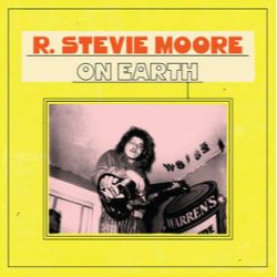 R. Stevie Moore - On Earth (2LP) - Very thorough double-LP gatefold release covering his entire catalog. (RSD2102)