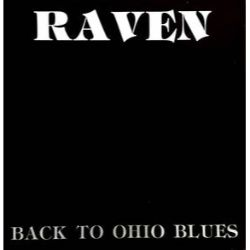 Raven - Back To Ohio Blues (LP) - Permanent Records is profoundly proud to present this limited edition reissue of Raven's highly regarded 1975 wasted hard rock masterpiece, Back To Ohio Blues. More hard rock than blues, this stoned proto-punk record is one-of-a-kind and is finally being reissued with its original minimalist artwork. (RSD458)