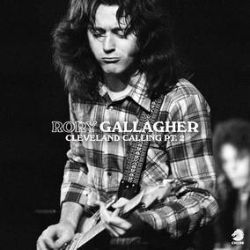 Rory Gallagher - Cleveland Calling Pt. 2 (2LP) - Companion to last year's acoustic WNCR sessions, this time it's full band, recorded live at the Agora Ballroom in 1972 (RSD2055)