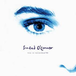 """Sinead O'Connor - Live in Rotterdam 1990 (12"""") - RSD Exclusive Limited Edition. This release is an extract from a previosuly unreleased live concert from a forthcoming 30th Anniversary box set of the album 'I Do Not Want'. (RSD2105)"""