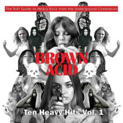 Various Artists - Brown Acid Ten Heavy Hits Vol. 1 (LP ) - Long-lost, rare, and unreleased hard rock, heavy psych, and proto-metal tracks from the '60s-'70s. (RSD2186)
